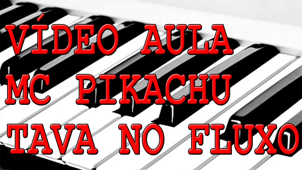 VÍDEO AULA COMO TOCAR MC PIKACHU – TAVA NO FLUXO NO TECLADO
