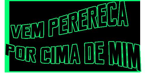 VEM-PERERECA-POR-CIMA-DE-MI