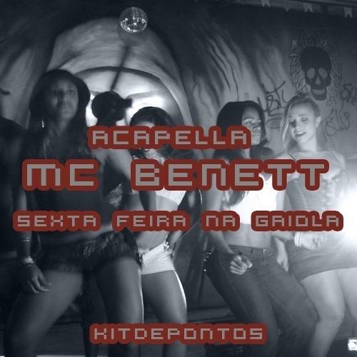 ACAPELLA MC BENETT – SEXTA FEIRA NA GAIOLA (150 BPM)