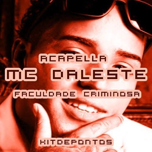 ACAPELLA MC DALESTE – FACULDADE CRIMINOSA