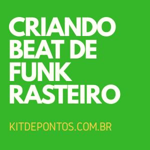 CRIANDO BEAT DE FUNK RASTEIRO (FLM)