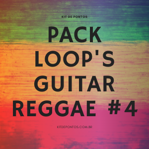 PACK LOOP'S GUITAR REGGAE #4