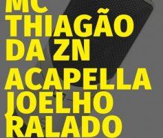 ACAPELLA MC THIAGÃO DA ZN – JOELHO RALADO