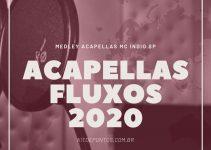 MEDLEY ACAPELLAS MC ÍNDIO SP FLUXOS 2020 💣