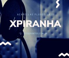 ACAPELLA MC ÍNDIO SP – XPIRANHA FLUXOS 2020 133 BPM