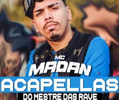 Medley Acapellas MC Madan – O PAI DELA É DELEGADO , VAI NO VAPO 💣