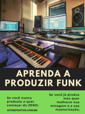 Aprenda a PRODUZIR FUNK 100% Online