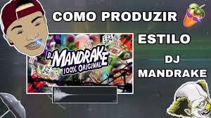 COMO PRODUZIR NO ESTILO DJ MANDRAKE