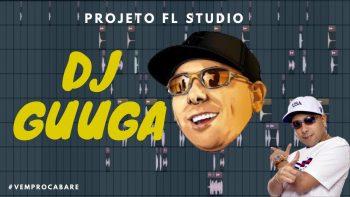 PROJETO FL STUDIO BEAT DJ GUUGA