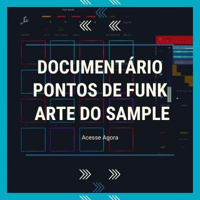 Documentário Pontos de Funk Arte do Sample