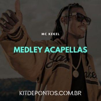 MEDLEY ACAPELLAS MC KEKEL
