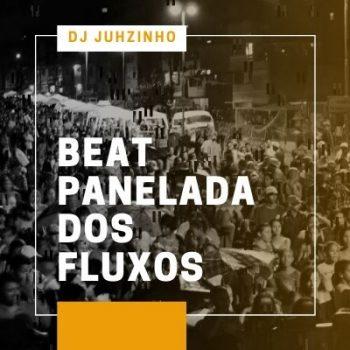 Beat Panelada dos Fluxos Dj Juhzinho