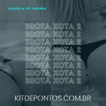 ACAPELA – MC SAPINHA – BROTA XOTA 2