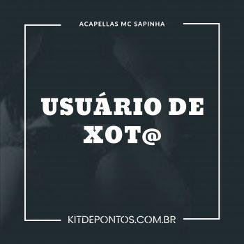 ACAPELLA MC SAPINHA – USUÁRIO DE XOT@