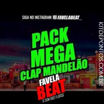 PACK – MEGA CLAP FUNK MANDELÃO – FAVELA BEAT