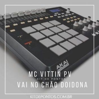 KIT DE PONTOS MC Vittin PV Vai no Chão Doidona
