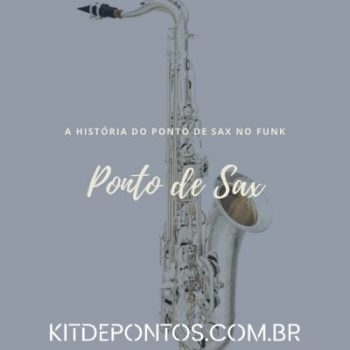 A HISTÓRIA DO PONTINHO DE SAX MAIS FAMOSO DO FUNK