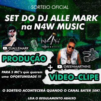 SORTEIO PARA 5 MC'S – SET DJ ALLE MARK NA N4W MUSIC [PRODUÇÃO + VÍDEO-CLIPE🚀]