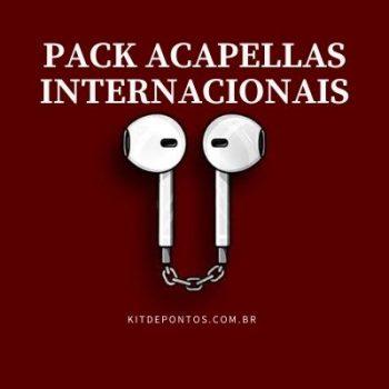PACK ACAPELLAS INTERNACIONAIS 🎶