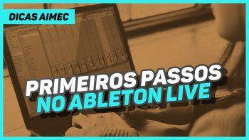 De os primeiros passos no Ableton LIVE com Danilo Bencke!