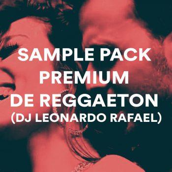 SAMPLE PACK PREMIUM DE REGGAETON (DJ LEONARDO RAFAEL)