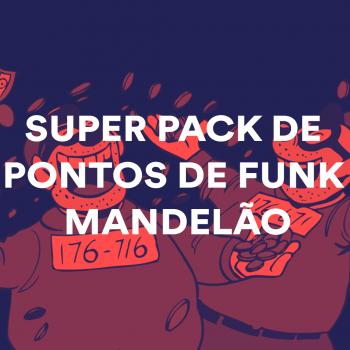SUPER PACK DE PONTOS DE FUNK MANDELÃO, FUNK RAVE, MAGRÃO E AGRESSIVO