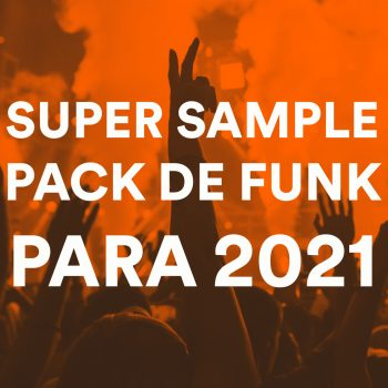 SUPER SAMPLE PACK DE FUNK PARA 2021