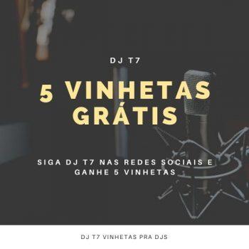 Está afim de GANHAR 5 VINHETAS GRÁTIS – SÓ SEGUIR DJ T7 NAS REDES SOCIAS