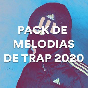 PACK DE MELODIAS DE TRAP 2020