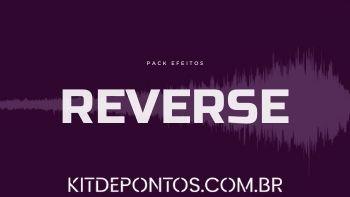 PACK EFEITOS REVERSE