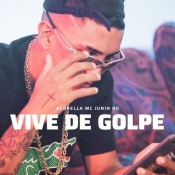 ACAPELA – VIVE DE GOLPE – MC JUNIN RD