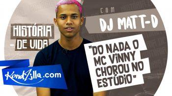 """História de Vida: DJ Matt-D – """"Homenagem Aos Relíquias"""" (KondZilla.com)"""