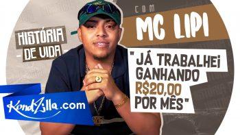 """A Historia dos MC's: MC Lipi – """"MC Kapela Já Foi Meu Empresario"""" (KondZilla.com)"""