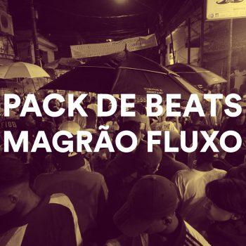 PACK DE BEATS MAGRÃO FLUXO (EXCLUSIVO)