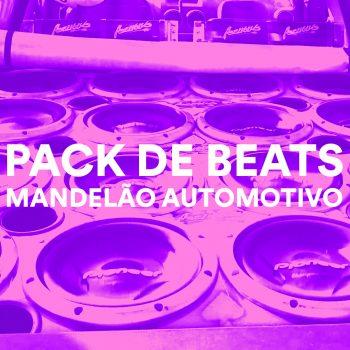 PACK DE BEATS MANDELÃO AUTOMOTIVO