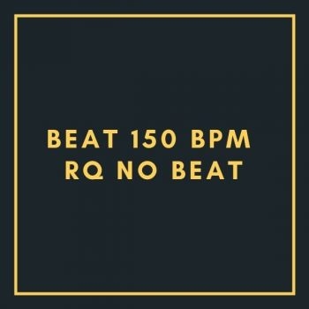 BEAT 150 BPM – RQ NO BEAT