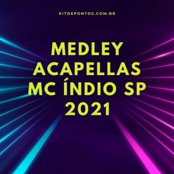ACAPELLAS MC ÍNDIO SP MEDLEY DO MANDELÃO 2021  💣🔥