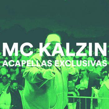 MC KALZIN – ACAPELLAS EXCLUSIVAS 2021