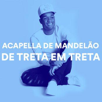 ACAPELLA PARA FUNK MANDELÃO MC CAJA – DE TRETA EM TRETA