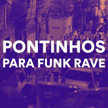 PACK DE PONTINHOS PARA FUNK MANDELÃO, FUNK RAVE, MAGRÃO E AGRESSIVO