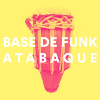 BASE DE FUNK ATABAQUE 2021 130BPM