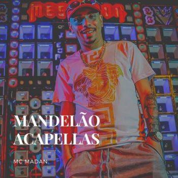 ACAPELLAS MC MADAN – SÓ OS MANDELÃO HIT DE FIM DE ANO  💣🔥