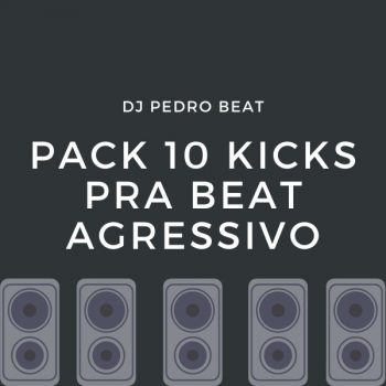 PACK 10 KICKS PRA BEAT AGRESSIVO (DJ PEDRO BEAT)  💣