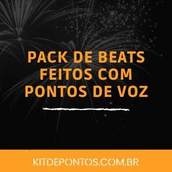 PACK 21 BEAT'S FEITOS SÓ COM PONTOS DE VOZ