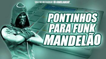 PACK PONTINHOS PARA FUNK MANDELÃO – FL STUDIO, ACID PRO, ABLETON LIVE, FL MOBILE ( FAVELA BEAT )