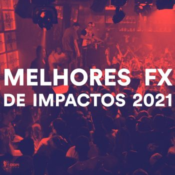 MELHORES FX DE IMPACTOS 2021 (EFEITO USADO PELO DJ PEREIRA)