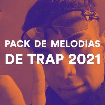 PACK DE MELODIAS DE TRAP 2021