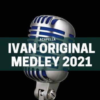 ACAPELLA – IVAN ORIGINAL – MEDLEY 2021 QUER CARIMBOS :? LEIA A DESCRIÇÃO