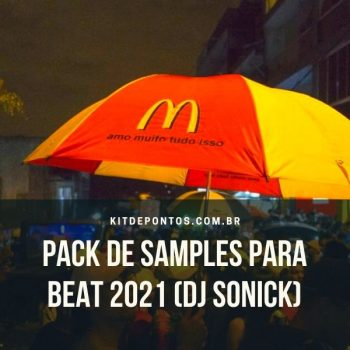PACK DE SAMPLES PARA BEAT 2021 (DJ SONICK)