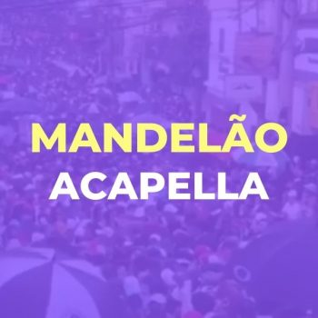 ACAPELLA MANDELÃO – DJ TOM BEAT